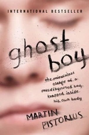 <i>Ghost Boy</i> by Martin Pistorius.