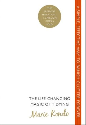 Publishing phenomenon: <i>The Life-Changing Magic Of Tidying Up</i>, by Marie Kondo (Random House)