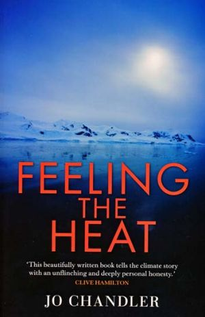 This is an edited extract from Feeling the Heat, by Age senior writer Jo Chandler (MUP), RRP $36.99.