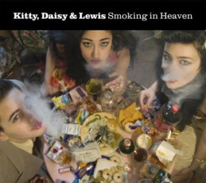 Kitty, Daisy & Lewis - <i>Smoking in Heaven</i>.
