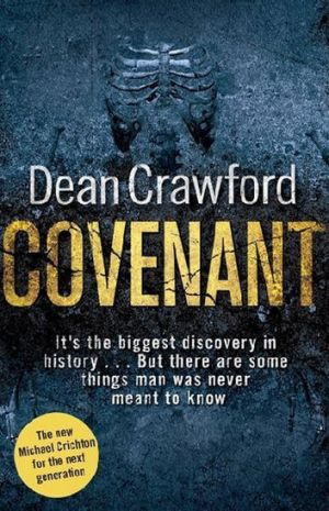 <i>Covenant</i>, by Dean Crawford (Simon & Schuster, $29.99).