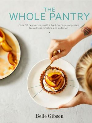 Belle Gibson's book, The Whole Pantry.