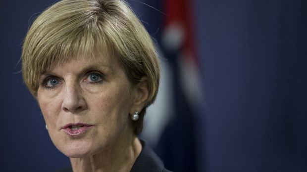"Foreign Affairs Minister Julie Bishop: ""profoundly dismayed""."