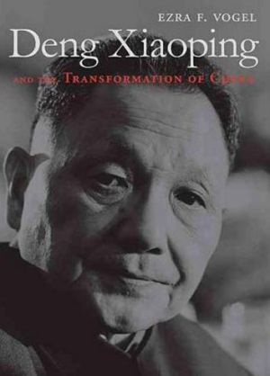 <i>Deng Xiaoping and the Transformation of China</i> by Ezra F. Vogel (Harvard University Press/Inbooks, $49.95).