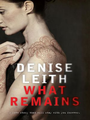 <i>What Remains</i> by Denise Leith.