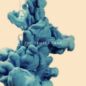 <em>The Temper Trap</em> by The Temper Trap.