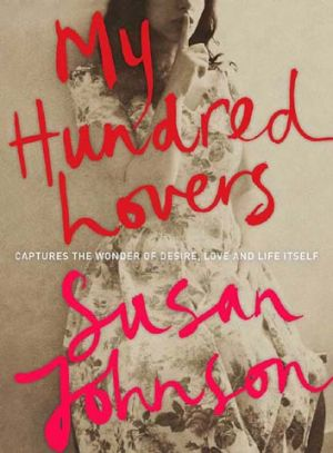 <em>My Hundred Lovers</em> by Susan Johnson. Allen & Unwin, $27.99.
