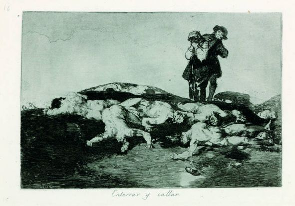 Francisco Goya, Bury them and keep quiet  from the series The Disasters of War, 1810, Madrid.