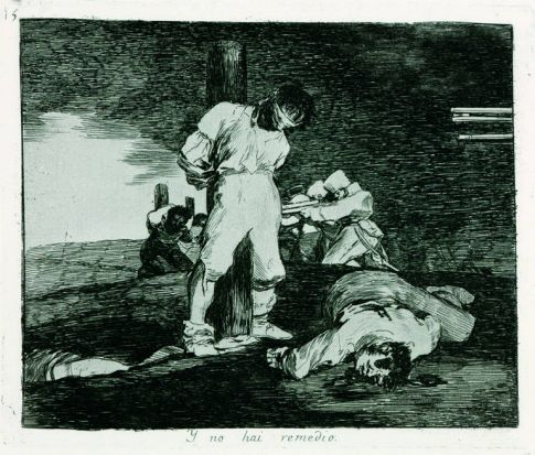 Francisco Goya, And there's no help for it, from the series The Disasters of War 1810, Madrid.