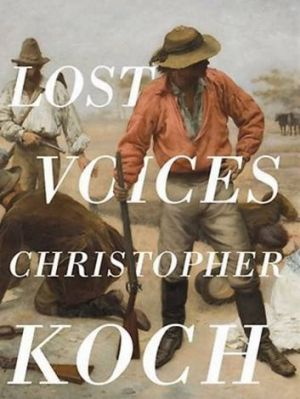 Diabolical inheritance ... Christopher Koch explores the legacy of Tasmania's violent early history in <i>Lost Voices</i>.
