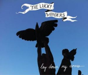 "The Lucky Wonders ""Lay Down My Arms"""