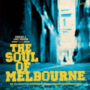 <i>Chris Gill and Lance Ferguson present: The Soul of Melbourne</i>.