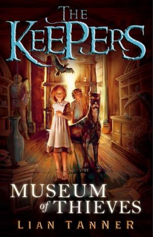 <em>The Keepers: Book 1: Museum of Thieves</em> by Lian Tanner. Allen & Unwin, $22.99.