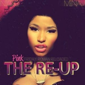 "Nicky Minaj ""Pink Friday: Roman Reloaded: The Re-up"""