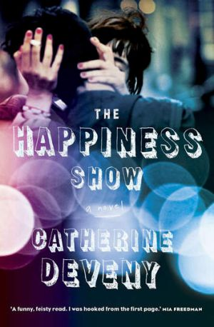 <i>The Happiness Show</i> by Catherine Deveny.