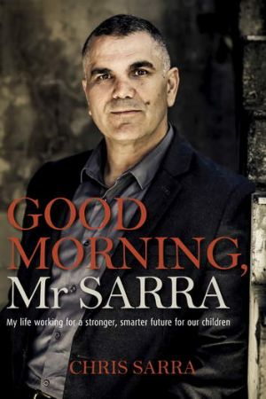 <i>Good Morning, Mr Sarra</i>, by Chris Sarra.