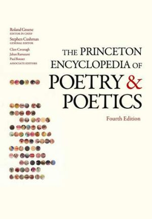 <i>The Princeton Encyclopedia of Poetry and Poetics, Fourth Edition</i> edited by Roland Greene.