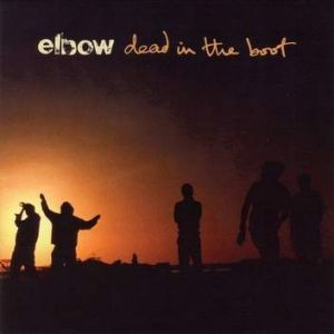 "Elbow ""Dead In The Boot"""