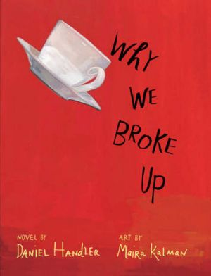 <i>Why We Broke Up</i> by Daniel Handler.