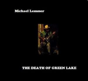 "Michael Lemmer ""The Death Of Green Lake"""
