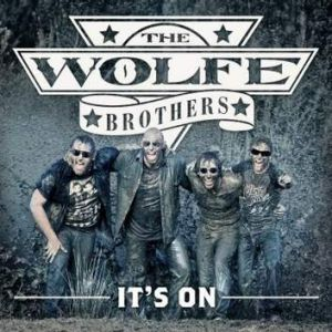 "The Wolfe Brothers ""It's On"" album cover"