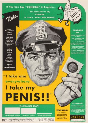 "Art Chantry (USA) ""I take one everywhere I take my penis"", 1997 offset print, private collection, &copy the artist."