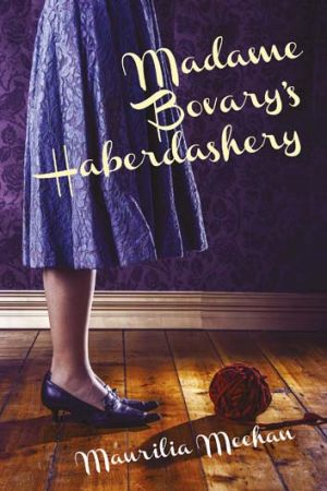 Wealth of themes: <i>Madame Bovary's Haberdashery</i>.