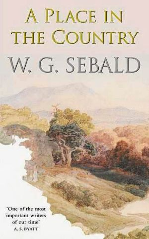 <i>A Place in the Country</i>, by W.G. Sebald.