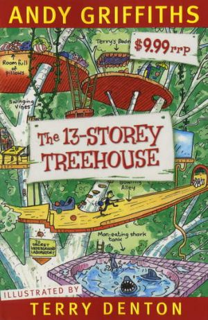 Coming to the stage: <i>The 13-Storey Treehouse</i> by Andy Griffiths and Terry Denton.