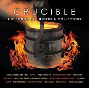 "Crucible: Various artists ""The Songs Of Hunters And Collectors"" album art."