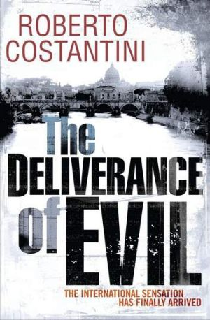 <em>The Deliverance of Evil</em> by Roberto Costantini.
