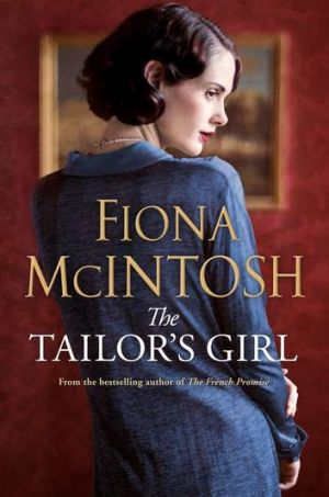 <i>The Tailor's Girl</i> by Fiona McIntosh.
