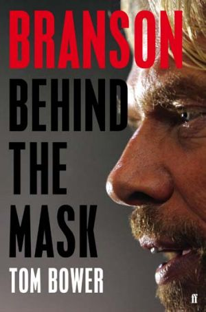 <em>Branson: Behind the Mask</em> by Tom Bower.