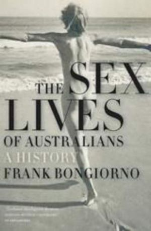 <em>The Sex Lives of Australians: A History</em>, by Frank Bongiorno.