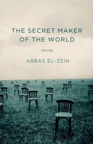 <i>The Secret Maker of the World</i>, by Abbas El-Zein.