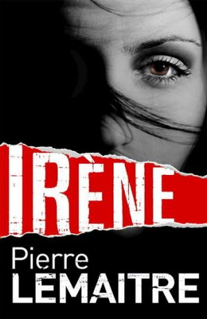 <i>Irene</i>, by Pierre Le Maitre.
