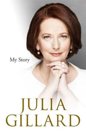 """My Story: Julia Gillard's memoir will be published on October 1, and is expected to reveal what it was """"really like to ..."""