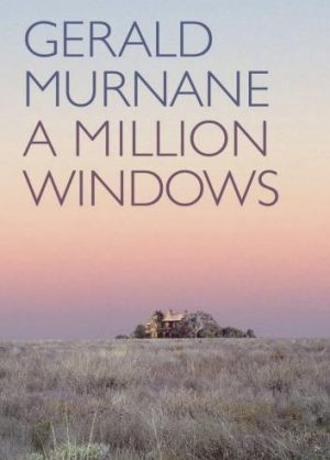 <i>A Million Windows</i>, by Gerald Murnane.