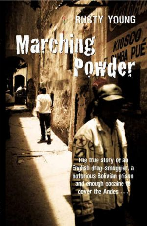 Cover of the book Marching Powder by Rusty Young.
