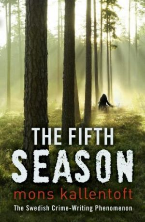 Atmospheric and disturbing: <i>The Fifth Season</i> by Mons Kallentoft.