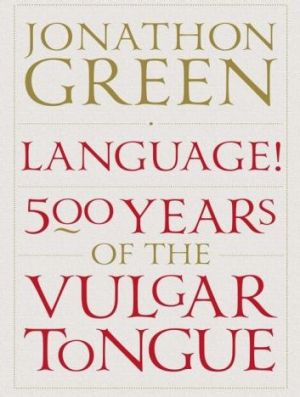 In a word: <i>Language! 500 Years of the Vulgar Tongue</i>.