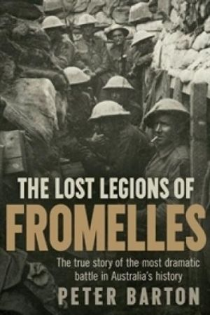 <i>The Lost Legions of Fromelles</i>, by Peter Barton.