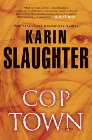Crime thriller: Karin Slaughter's Cop Town has two female cops as its heroes.