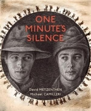 Provocative: <i>One Minute's Silence</i> by David Metzenthen and Michael Camilleri.