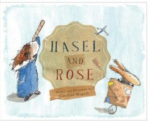 Friendship awaits: <i>Hasel and Rose</i> by Caroline Magerl.