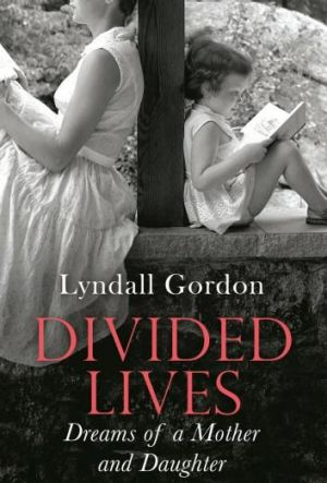 Divided Lives, by Lyndall Gordon.