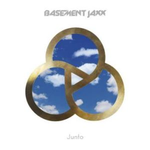 Junto by Basement Jaxx.