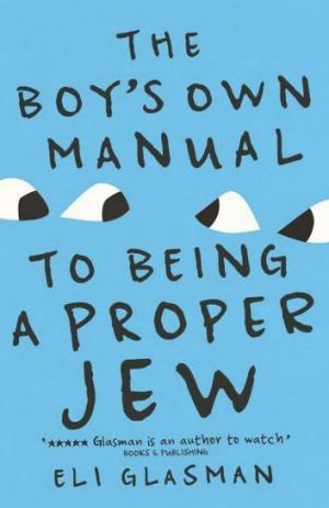 Pefectly executed: <em>The Boy's Own Manual to Being a Proper Jew</em> by Eli Glasman.
