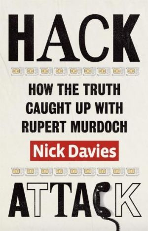 Personal battle: Nick Davies' <i>Hack Attack</i> tells how he broke the story.