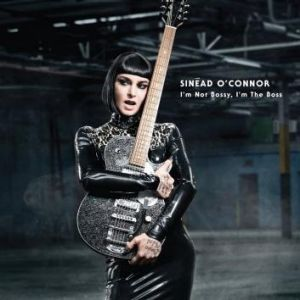 Lady sings the blues: Sinead O'Connor's latest album <i>I'm Not Bossy, I'm the Boss</i>.